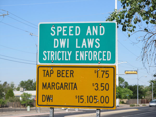 DWI and speed laws strictly enforced - beer 1.75 margarita 3.50 dwi 15,005